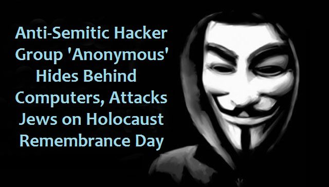 anti-semitic-anonymous-hackers-on-holocaust-remebrance-day-7.4.2013