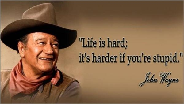 john-wayne-quote-on-stupid